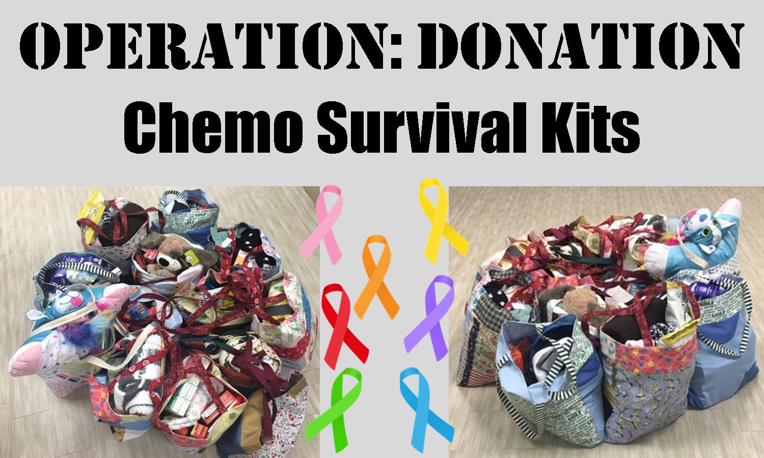 OPERATION DONATION CHEMO SURVIVAL KITS